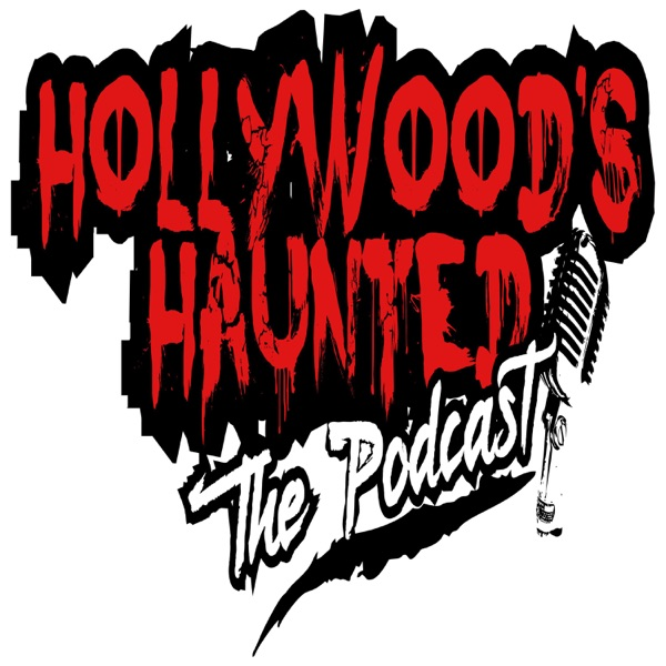 Hollywoods Haunted the Podcast