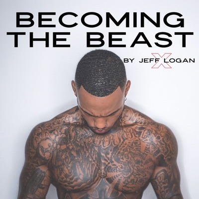 BECOMING THE BEAST by Jeff Logan:Jeff Logan