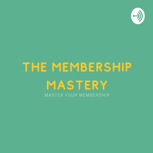 The Membership Mastery podcast show image