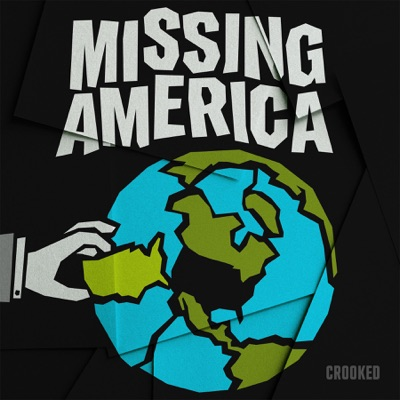Missing America:Crooked Media