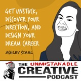 Ashley Stahl - Part 2 | Get Unstuck, Discover Your Direction, and Design Your Dream Career