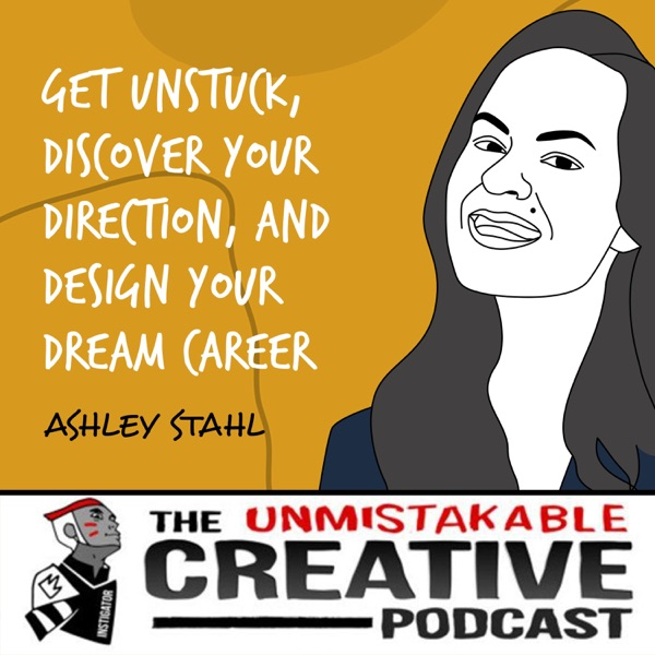 Ashley Stahl - Part 2 | Get Unstuck, Discover Your Direction, and Design Your Dream Career photo