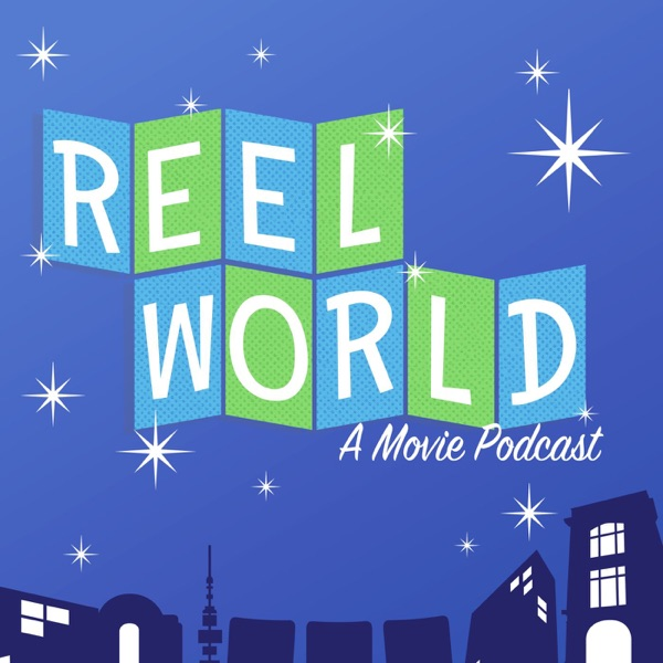 ReelWorld: A Movie Podcast
