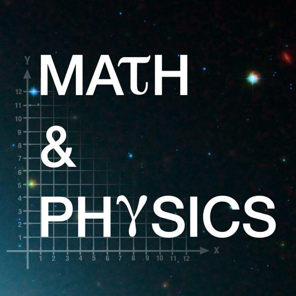 Math & Physics Podcast