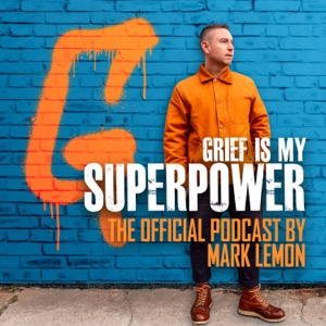Grief Is My Superpower By Mark Lemon