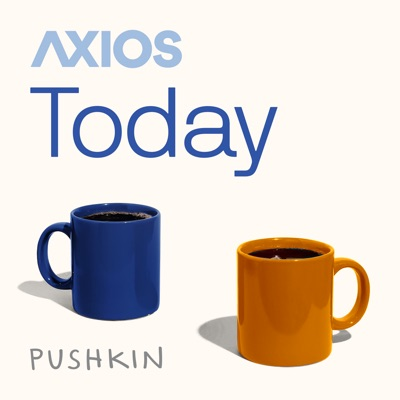 Axios Today:Axios & Pushkin Industries