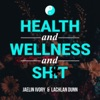 Health and Wellness And Shit artwork