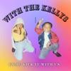 Kickin' it with the Kellys  artwork