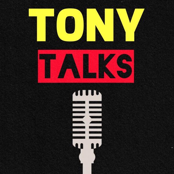 Tony Talks