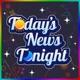 Today's News Tonight
