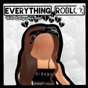 Everything Roblox With Pattycakes_xoxo