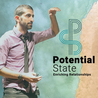 The Potential State Podcast - Enriching Relationships