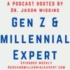 Gen Z and Millennial Expert-Your host: Dr. Jason Wiggins artwork