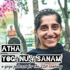 Atha Yogānuśāsanam - A Yoga Podcast for the 21st Century