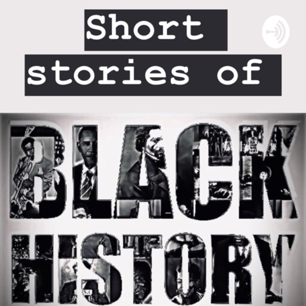 Short stories of Black History