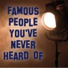 Famous People You've Never Heard Of artwork