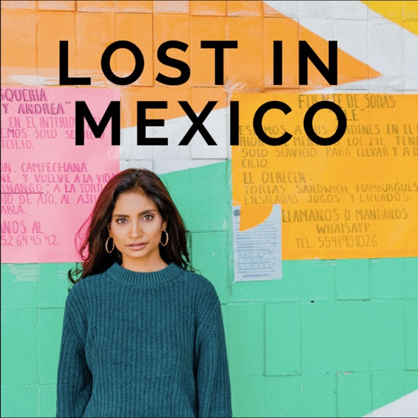 Lost in Mexico podcast show image
