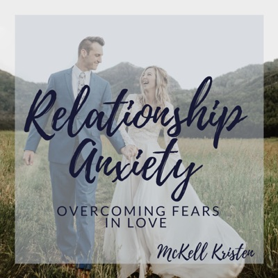 Relationship Anxiety:McKell Kristen