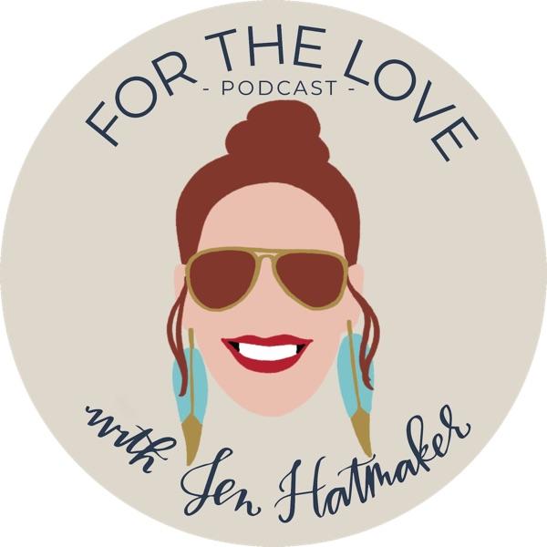 For The Love With Jen Hatmaker Podcast banner image