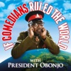 If Comedians Ruled The World with President Obonjo  artwork