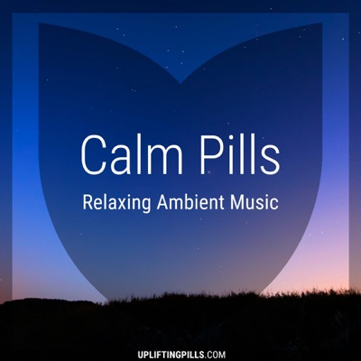 Calm Pills - Soothing Space Ambient and Piano Music for Relaxing, Peaceful Sleep, Reading or Mindful Meditation:Uplifting Pills