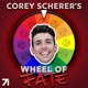 Corey Scherer's Wheel of Fate
