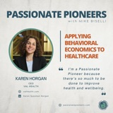 Applying Behavioral Economics to Healthcare with Karen Horgan