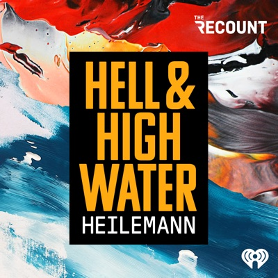 Hell & High Water with John Heilemann:The Recount & iHeartRadio