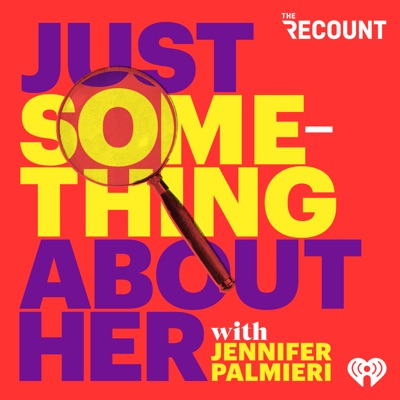 Just Something About Her With Jennifer Palmieri:The Recount & iHeartRadio