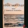 Vindu mot livet - med Johnn R. Hardang