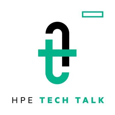 HPE Tech Talk:Hewlett Packard Enterprise
