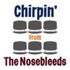 Chirpin' From The Nosebleeds artwork