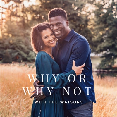 Why or Why Not with the Watsons:Benjamin & Kirsten Watson