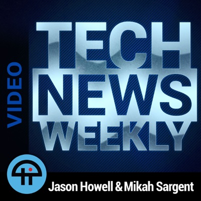 Tech News Weekly (Video):TWiT