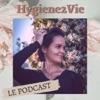 Hygiene2Vie - Une hygiène de vie plus équilibrée & plus sereine