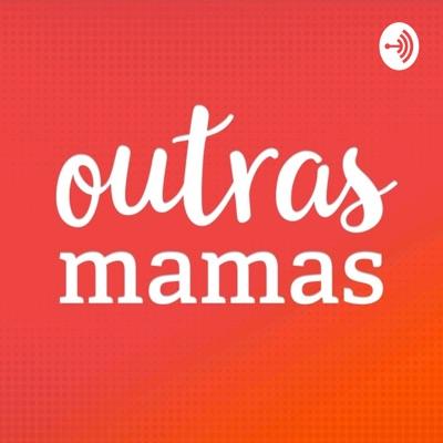 Outras Mamas Podcast