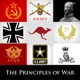 The Principles of War - Lessons from Military History on Strategy, Tactics and Leadership.