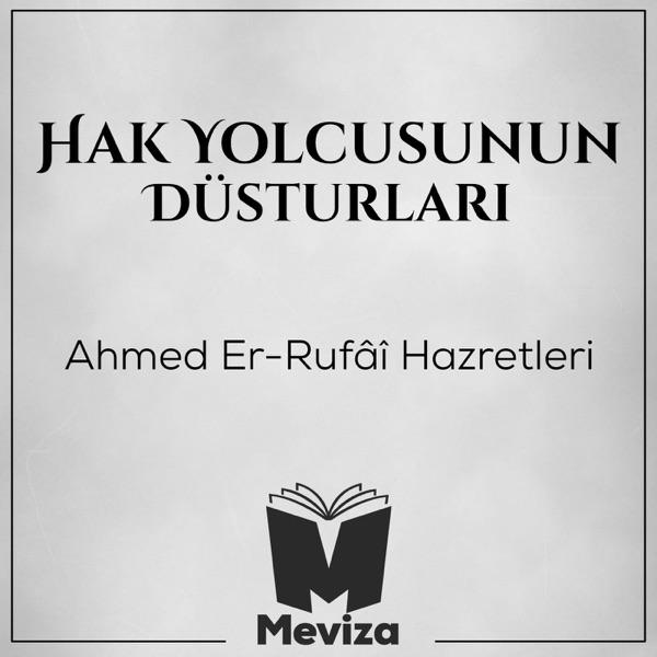Hak Yolcusunun Düsturları - Ahmed Er-Rufai Hazretleri - Meviza