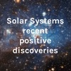 Solar Systems recent positive discoveries artwork