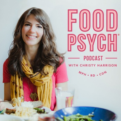 Food Psych Podcast with Christy Harrison:Christy Harrison, MPH, RD, CDN