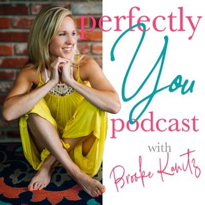 Perfectly You Podcast:Brooke Kanitz
