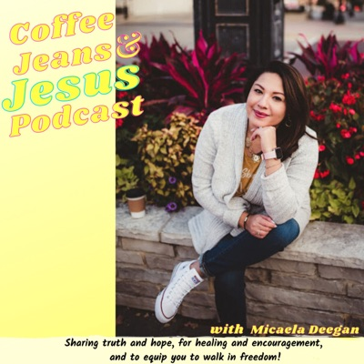 Coffee Jeans & Jesus Podcast - Truth and hope for healing and to equip you to walk in freedom.