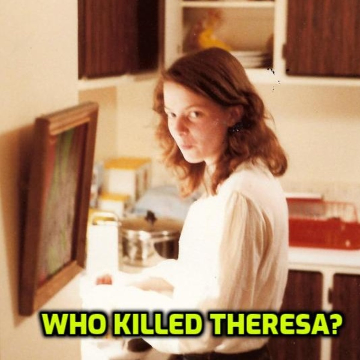 Who Killed Theresa
