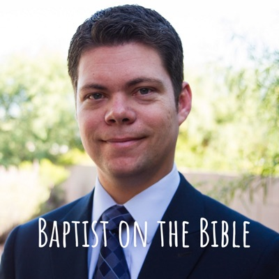 Baptist on the Bible