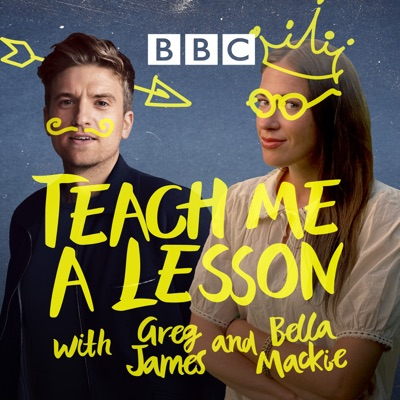 Teach Me A Lesson with Greg James and Bella Mackie:BBC Radio 5 live