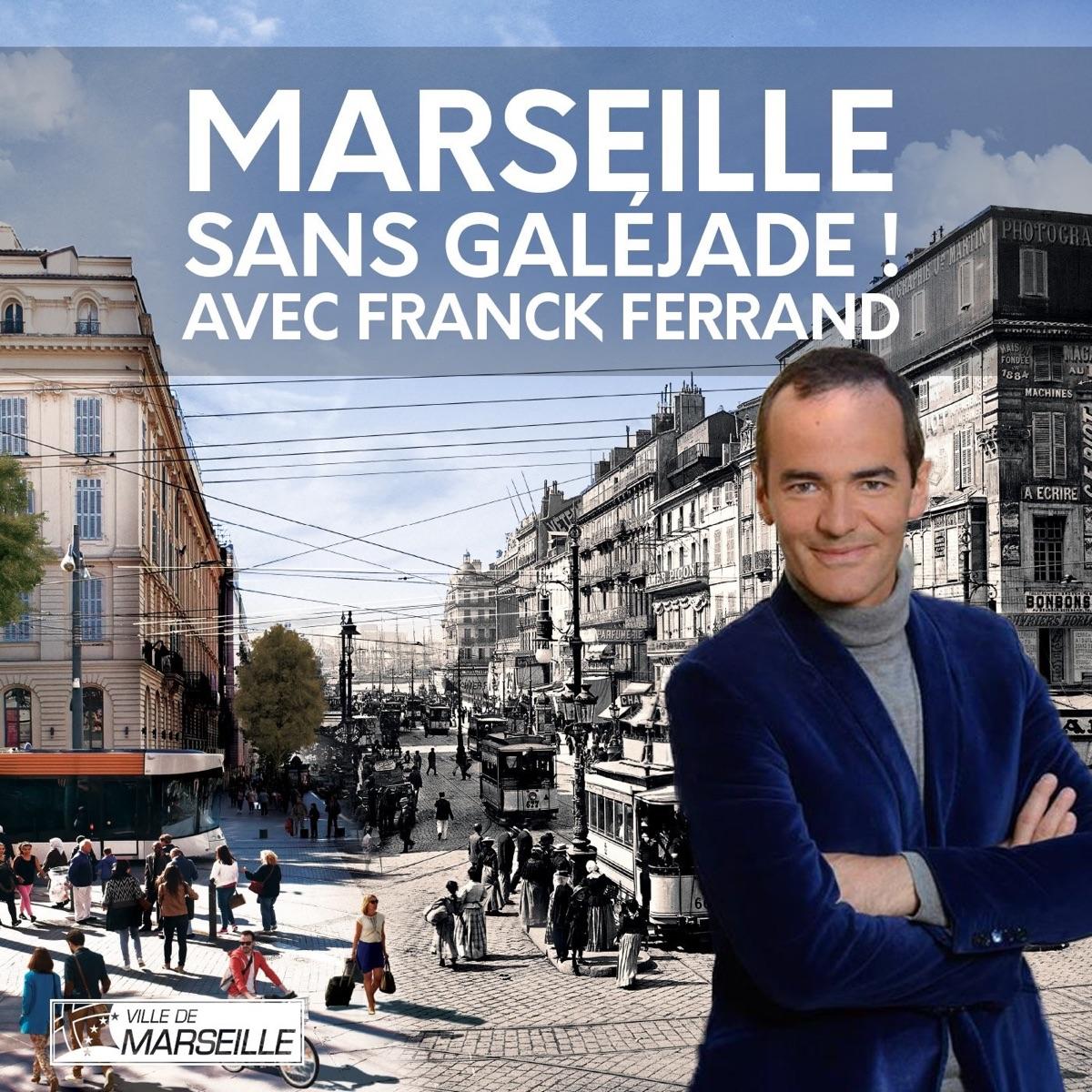Marseille sans galéjade ! - avec Franck Ferrand