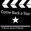 Come Back a Star: A Movie Award Podcast artwork