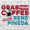 Grab Your Coffee With Rene Pineda artwork