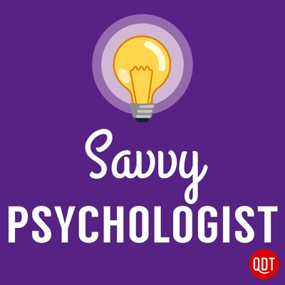 The Savvy Psychologist's Quick and Dirty Tips for Better Mental Health:QuickAndDirtyTips.com