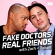 Fake Doctors, Real Friends with Zach and Donald – iHeartRadio